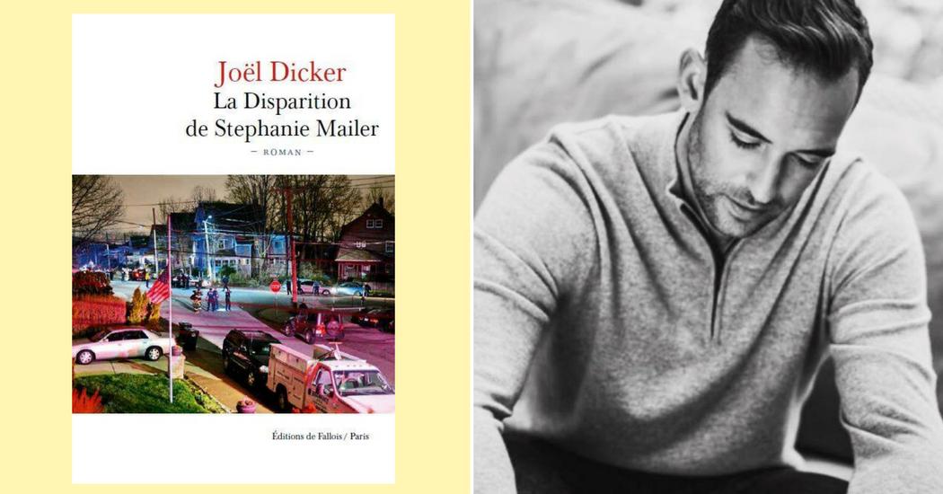 On a lu pour vous le nouveau Joël Dicker, «La disparition de Stéphanie Mailer»