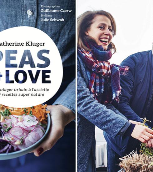 Catherine Kluger et Peas & Love s'associent pour un livre de recettes