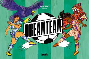 DreamTeam : le jeu de plateau inclusif et féministe pour les mordues de foot - 2